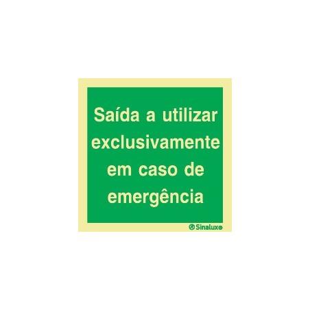 SAÍDA A UTILIZAR EXCLUSIVAMENTE EM CASO DE EMERGÊNCIA